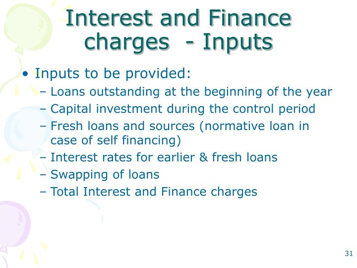 Interest and Finance charges  - Inputs
