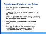 questions on path to a lean future