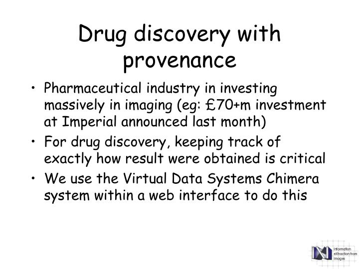 Drug discovery with provenance
