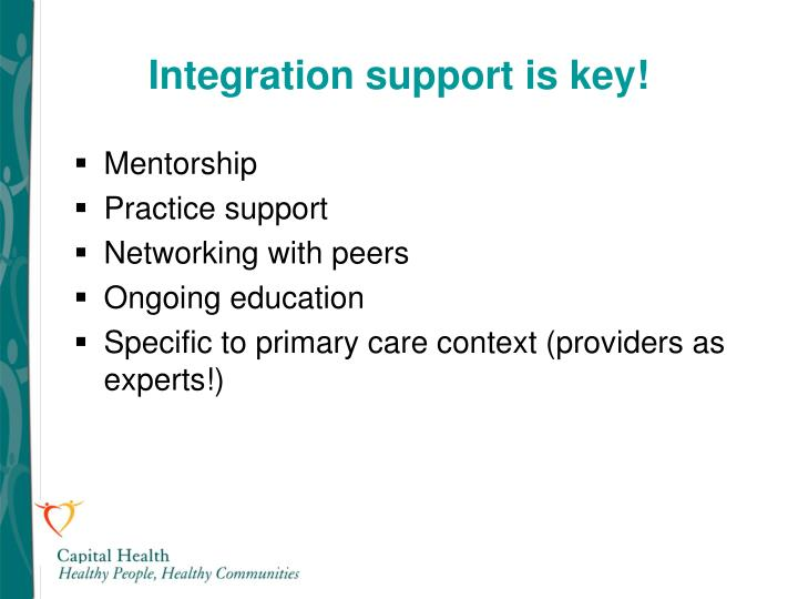 Integration support is key!