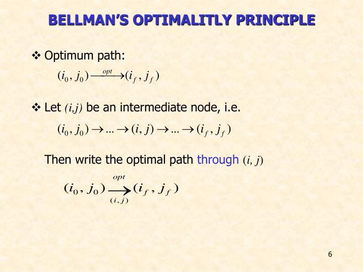 BELLMAN'S OPTIMALITLY PRINCIPLE