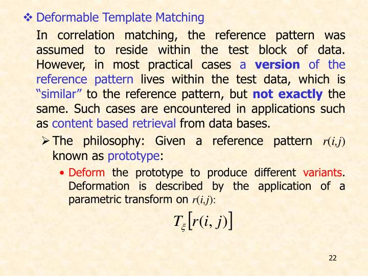 Deformable Template Matching