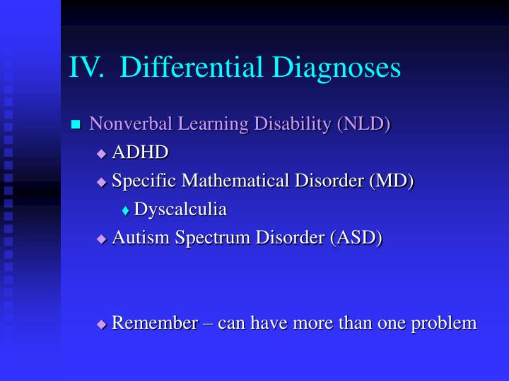 IV.	Differential Diagnoses