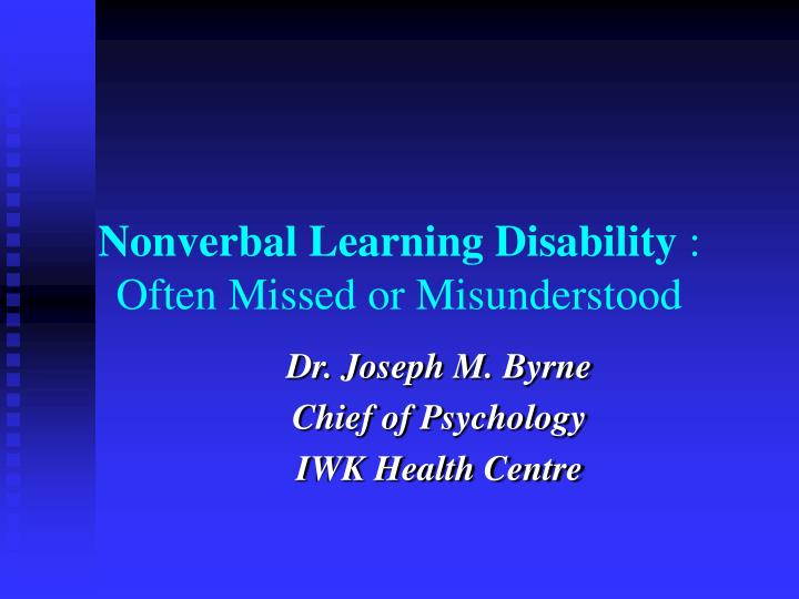 Nonverbal learning disability often missed or misunderstood