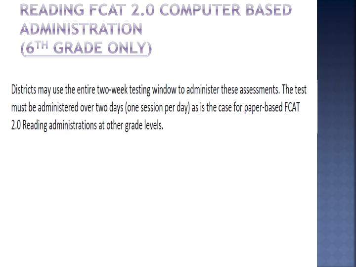 Reading FCAT 2.0 Computer Based Administration