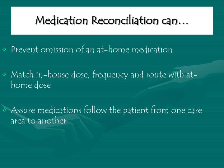 Medication Reconciliation can…