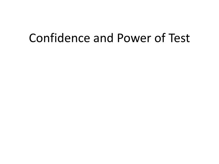 Confidence and Power of Test