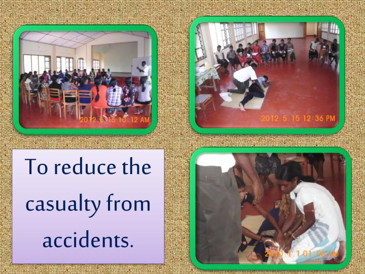 To reduce the casualty from accidents.