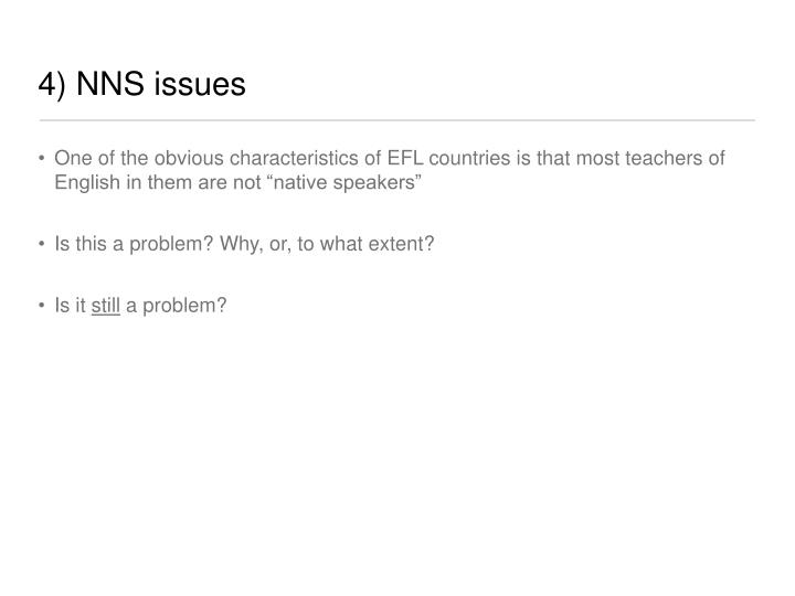 4) NNS issues