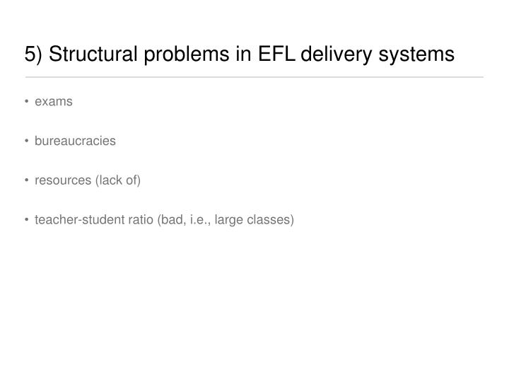 5) Structural problems in EFL delivery systems