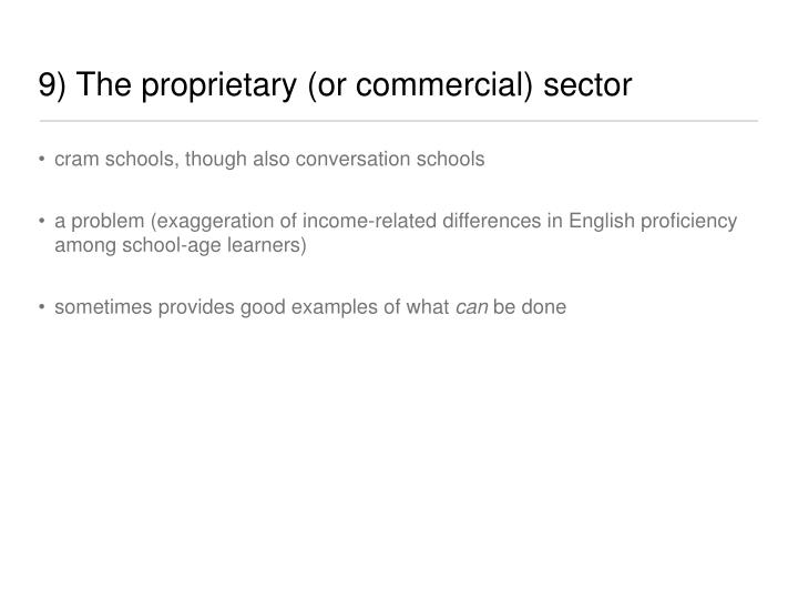 9) The proprietary (or commercial) sector