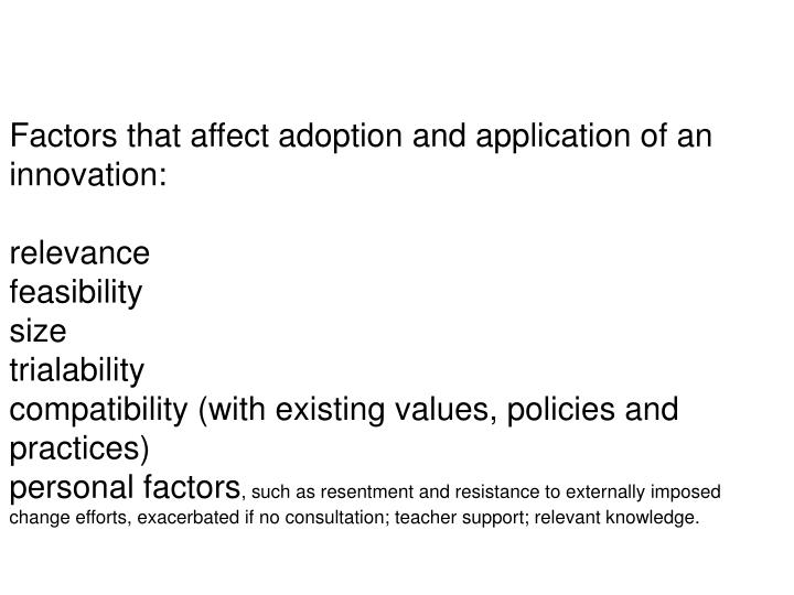 Factors that affect adoption and application of an innovation: