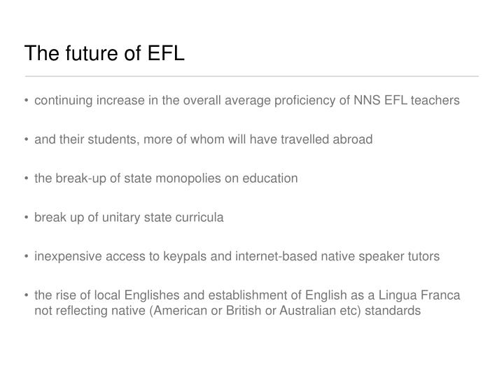 The future of EFL