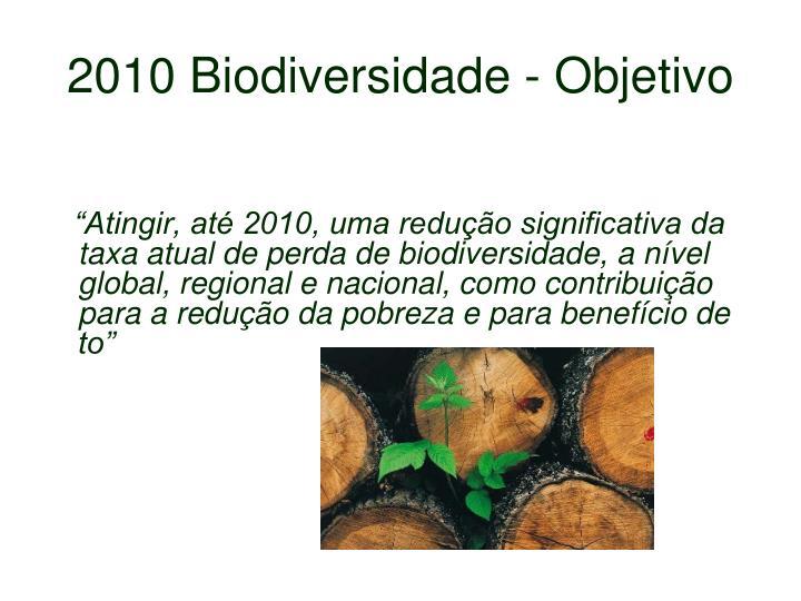 2010 Biodiversidade - Objetivo