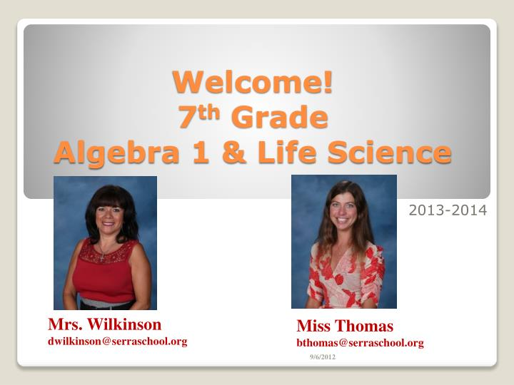 Welcome 7 th grade algebra 1 life science