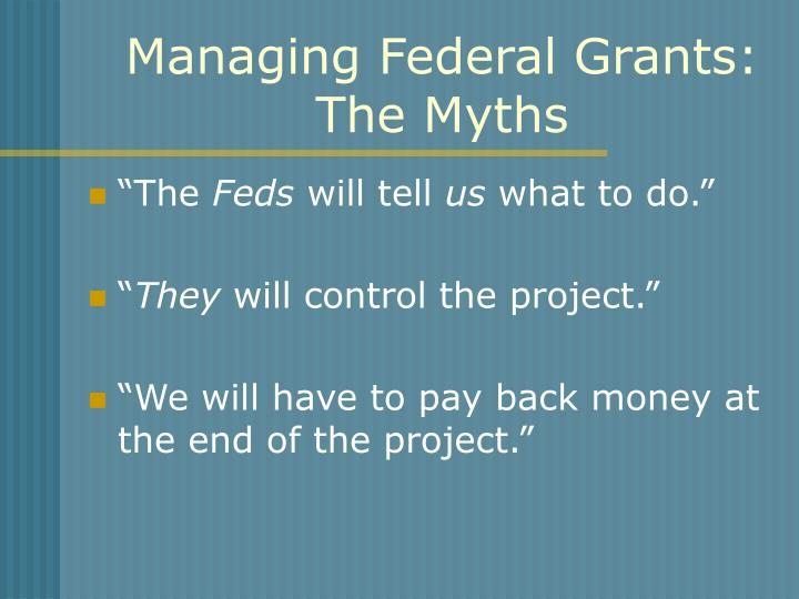 Managing Federal Grants: The Myths