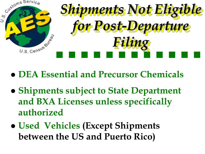 Shipments Not Eligible  for Post-Departure Filing