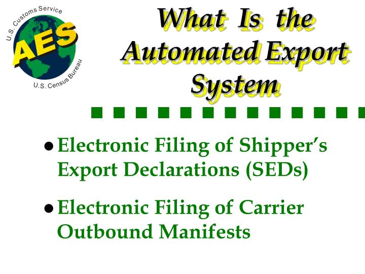 What  Is  the Automated Export                                System
