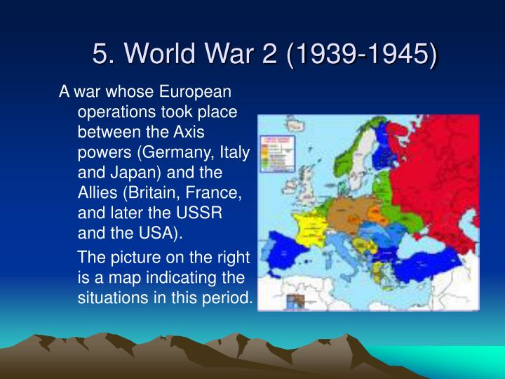 5. World War 2 (1939-1945)