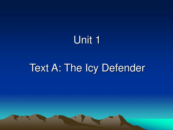 Unit 1 text a the icy defender
