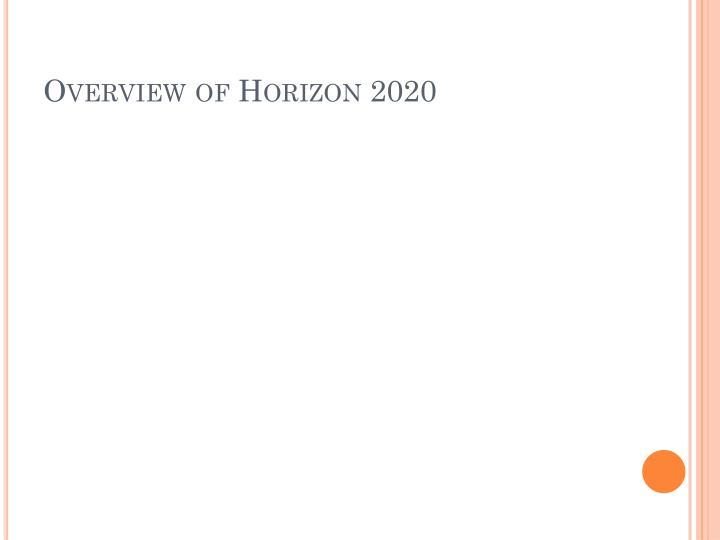 Overview of Horizon 2020