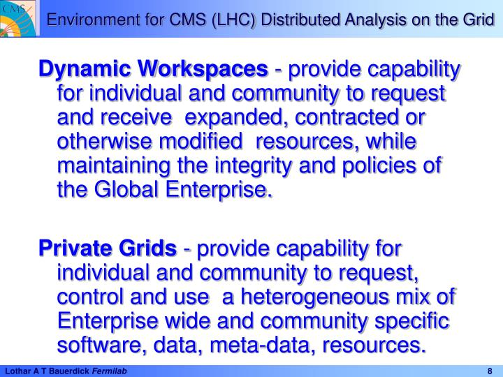 Environment for CMS (LHC) Distributed Analysis on the Grid