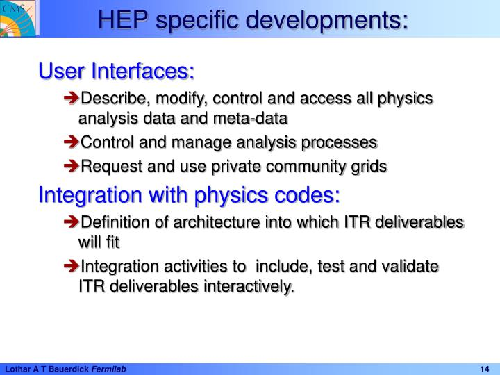 HEP specific developments: