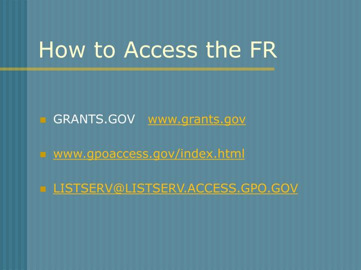 How to Access the FR
