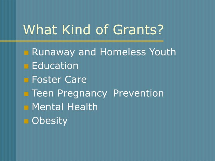 What Kind of Grants?