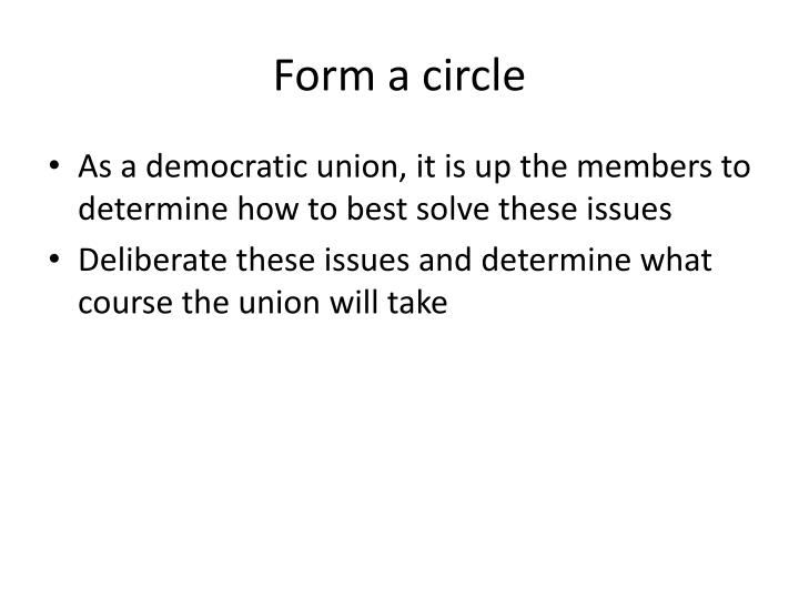 Form a circle