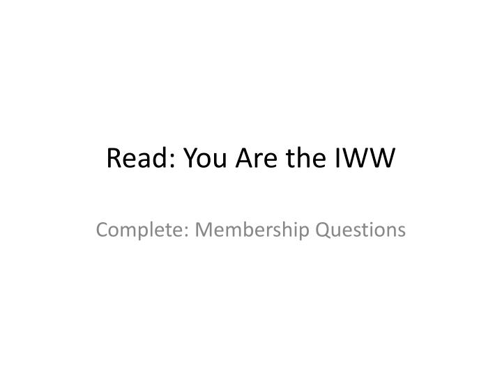 Read: You Are the IWW