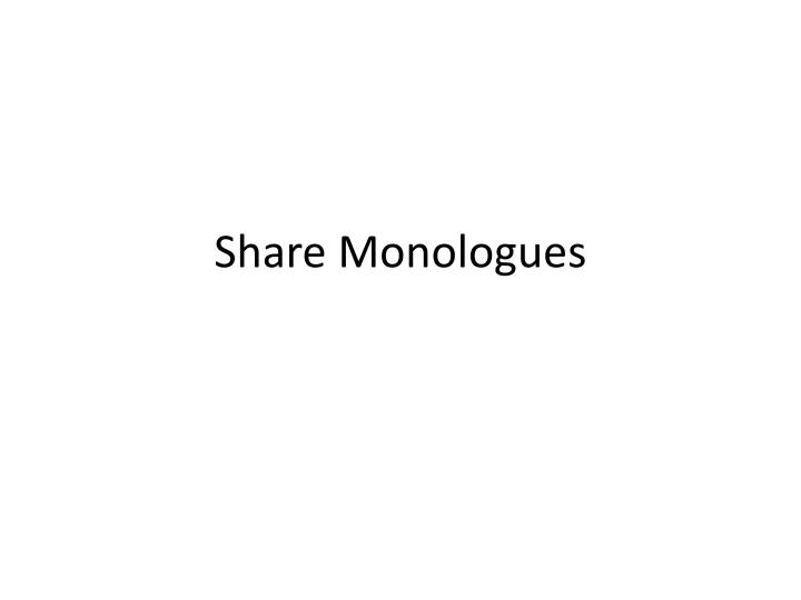 Share Monologues