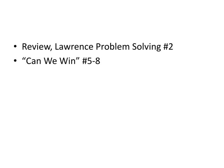 Review, Lawrence Problem Solving #2