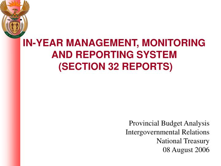 In year management monitoring and reporting system section 32 reports