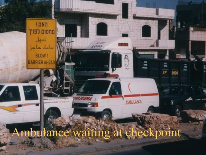 Ambulance waiting at checkpoint