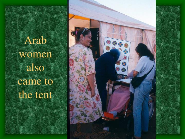Arab women also came to the tent