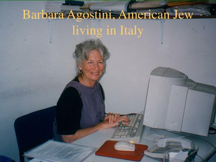 Barbara Agostini, American Jew living in Italy