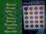 buttons women refuse war silence violence occupation abuse oppression