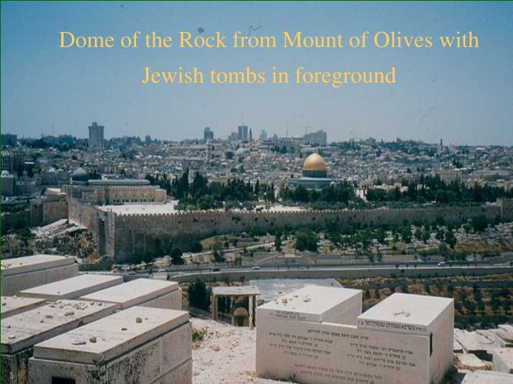 Dome of the Rock from Mount of Olives with Jewish tombs in foreground