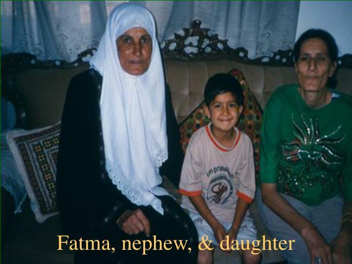 Fatma, nephew, & daughter
