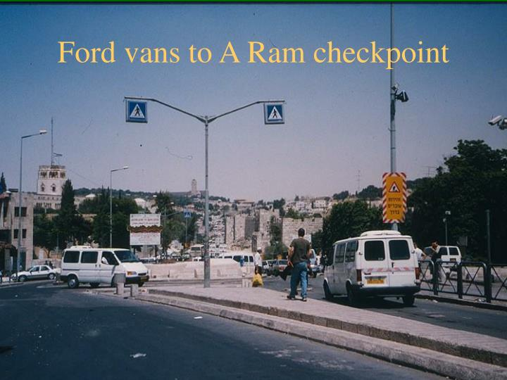 Ford vans to A Ram checkpoint