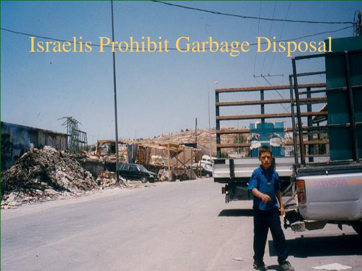 Israelis Prohibit Garbage Disposal