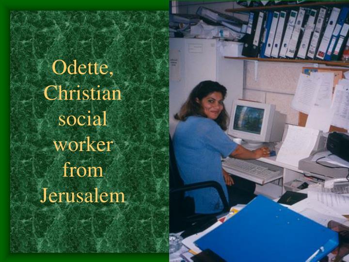 Odette, Christian social worker from Jerusalem