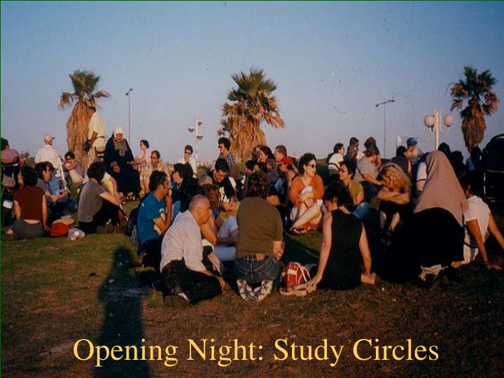 Opening Night: Study Circles