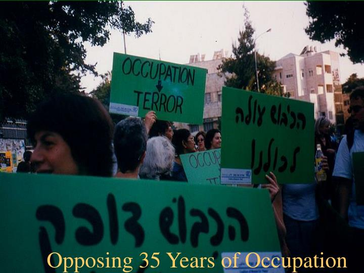 Opposing 35 Years of Occupation