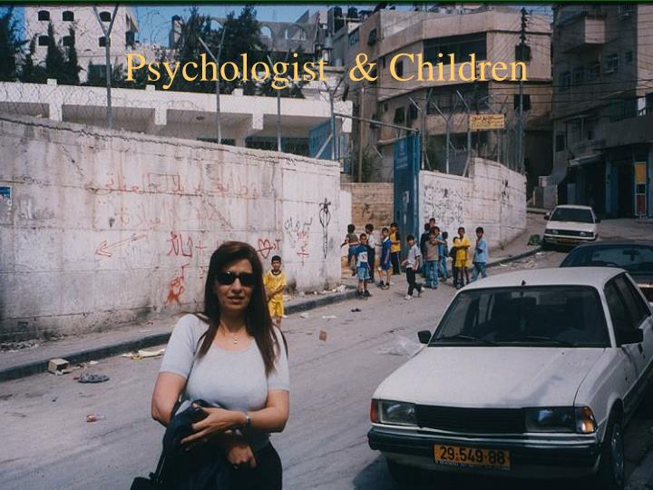 Psychologist  & Children