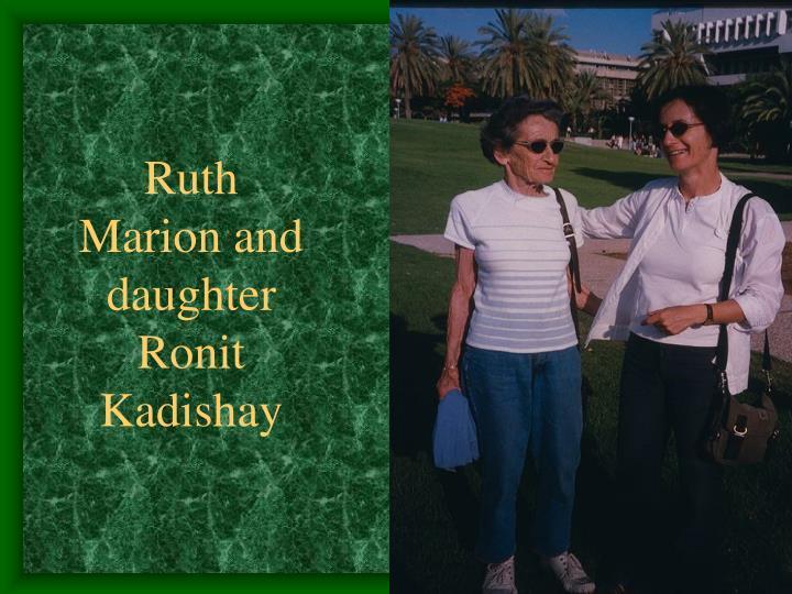 Ruth Marion and daughter Ronit Kadishay