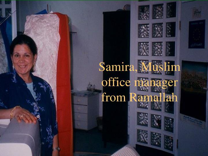 Samira, Muslim office manager from Ramallah