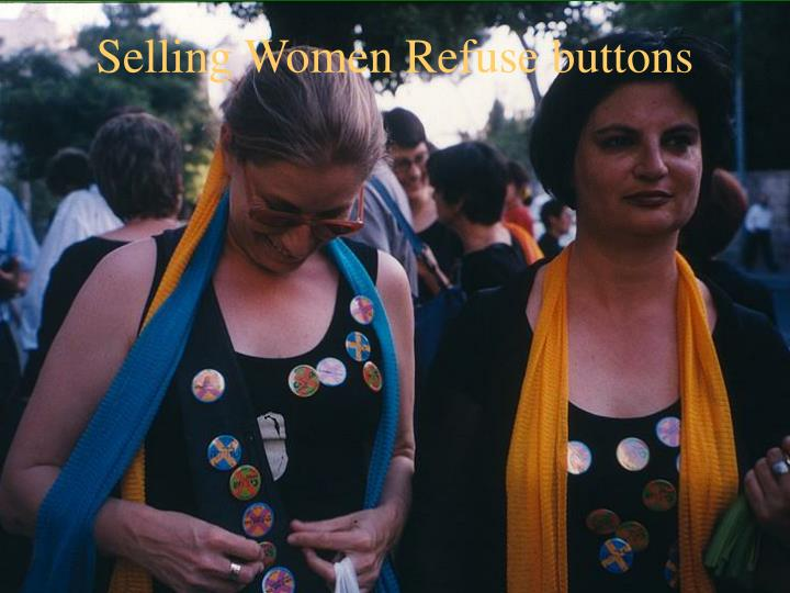 Selling Women Refuse buttons