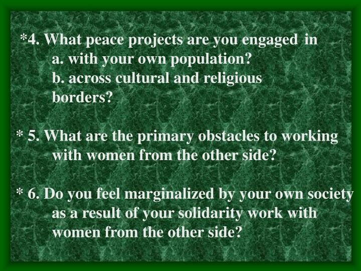 *4. What peace projects are you engaged in